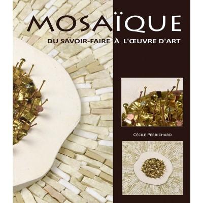 """Livre """" Mosaïque : Du savoir-faire à l'oeuvre d'art """""""